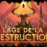 l'Age de la Destruction
